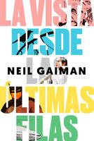 La vista desde las últimas filas - Neil Gaiman