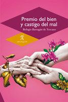 Premio del bien y castigo del mal - Refugio Barragán de Toscano