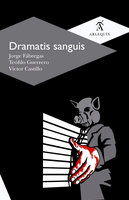 Dramatis sanguis - Teófilo Guerrero, Jorge Fábregas, Víctor Castillo
