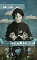 La condición animal - Valeria Correa Fiz