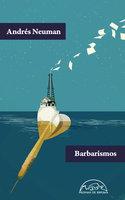 Barbarismos - Andrés Neuman