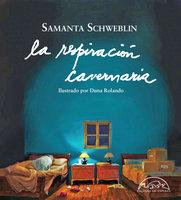 La respiración cavernaria - Samanta Schweblin