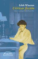 Criticar ficción - Edith Wharton
