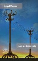 Luz de tormenta - Ángel Zapata