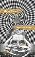 Manos de lumbre - Alberto Chimal