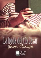 La boda del tío César - Jesús Carazo