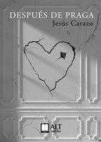 Después de Praga - Jesús Carazo