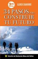 34 Pasos para construir tu futuro - Alonso Chamorro