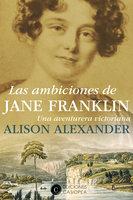 Las ambiciones de Jane Franklin - Alison Alexander