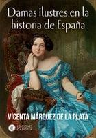 Damas ilustres en la historia de España - Vicenta Marquez de la Plata