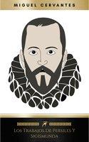 Los Trabajos de Persiles y Sigismunda - Miguel Cervantes
