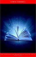 Las aventuras de Alicia en el País de las Maravillas - Lewis Carroll