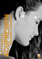 Acupresión - Bienestar a Demanda - Maitri Hillebrecht