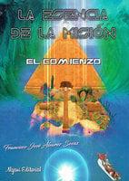 La esencia de la misión. El comienzo - Francisco José Álvarez Socas
