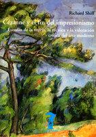 Cézanne y el fin del impresionismo - Richard Shiff