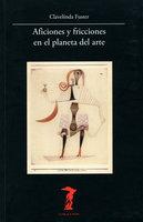 Aficiones y fricciones en el planeta del arte - Juan Antonio Ramírez