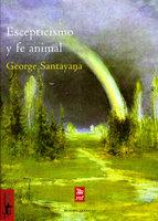 Escepticismo y fe animal - George Santayana