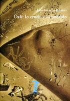 Dalí: lo crudo y lo podrido - Juan Antonio Ramírez