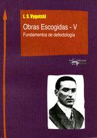 Obras Escogidas de Vygotski - V - Lev Semiónovic Vygotski
