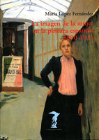La imagen de la mujer en la pintura española. 1890-1914 - María López Fernández