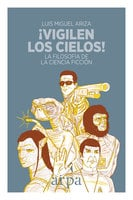 ¡Vigilen los cielos! - Luis Miguel Ariza
