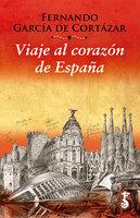 Viaje al corazón de España - Fernando García de Cortázar