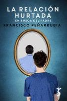 La relación hurtada - Francisco Peñarrubia
