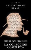 Sherlock Holmes. La colección completa (Active TOC) (AtoZ Classics) - Arthur Conan Doyle