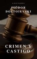 Crimen y castigo: Clásicos de la literatura - Fyodor Dostoyevsky,A to Z Classics