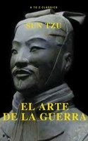 El arte de la Guerra : Clásicos de la literatura (A to z classics) - Sun Tzu