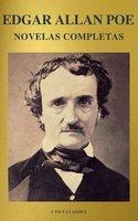 Edgar Allan Poe: Novelas Completas (A to Z Classics) - Edgar Allan Poe