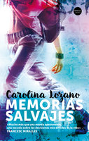 Memorias salvajes - Carolina Lozano