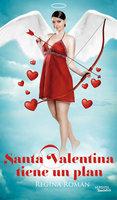 Santa Valentina tiene un plan - Regina Roman