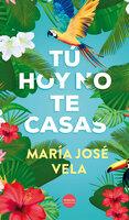 Tú hoy no te casas - María José Vela