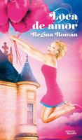 Loca de amor - Regina Roman