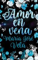 Amor en vena - María José Vela