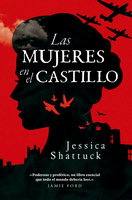 Las mujeres en el castillo - Jessica Shattuck