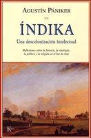 Índika. Una descolonización intelectual - Agustín Pániker Vilaplana
