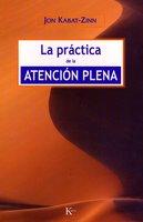 La práctica de la atención plena - Jon Kabat-Zinn