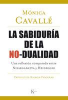 La sabiduría de la no-dualidad - Mónica Cavallé Cruz