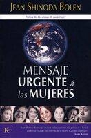 Mensaje urgente a las mujeres - Jean Shinoda Bolen