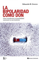 La bipolaridad como don - Eduardo H. Grecco
