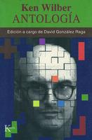 Antología - Ken Wilber, David González Raga