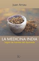 La medicina india - Juan Arnau Navarro