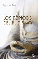 Los tópicos del budismo - Bernard Faure