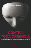 Contra toda creencia - Vicente Gallego Barrado