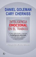 Inteligencia emocional en el trabajo - Daniel Goleman, Cary Cherniss