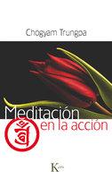 Meditación en la acción - Chögyam Trungpa
