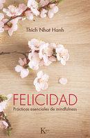 Felicidad - Thich Nhat Hanh