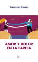 Amor y dolor en la pareja - Carmen Durán López